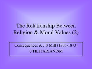 The Relationship Between Religion & Moral Values (2)