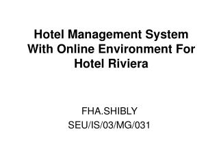 Hotel Management System With Online Environment For Hotel Riviera