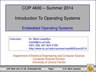 COP 4600 – Summer 2014 Introduction To Operating Systems Embedded Operating Systems