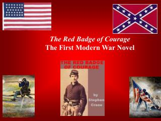 The Red Badge of Courage The First Modern War Novel