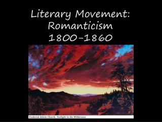 Literary Movement: Romanticism 1800-1860