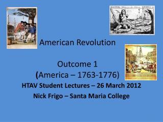 American Revolution Outcome 1 ( America – 1763-1776)