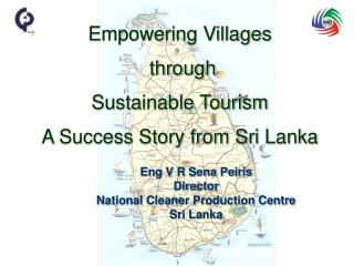 Eng V R Sena Peiris Director National Cleaner Production Centre Sri Lanka