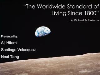 """The Worldwide Standard of Living Since 1800"""