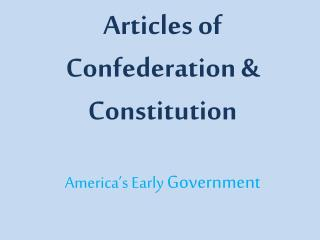 Articles of Confederation & Constitution
