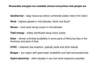 Renewable energies are available almost everywhere that people are