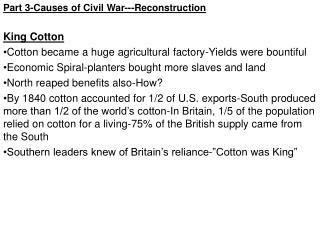 Part 3-Causes of Civil War---Reconstruction King Cotton
