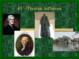 #3 – Thomas Jefferson