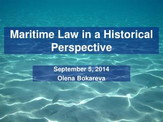 Maritime Law in a Historical Perspective