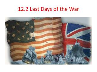12.2  Last Days of the War