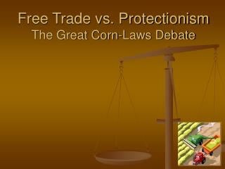 Free Trade vs. Protectionism The Great Corn-Laws Debate