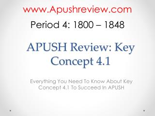APUSH Review: Key  Concept  4.1