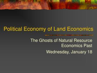 Political Economy of Land Economics