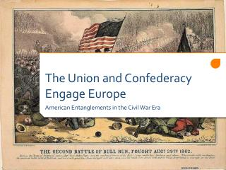The Union and Confederacy Engage Europe