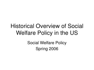 Historical Overview of Social Welfare Policy in the US