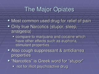 The Major Opiates