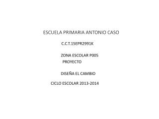 ESCUELA PRIMARIA ANTONIO CASO