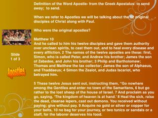 Definition of the Word Apostle- from the Greek Apostalus: to send away;  to send.