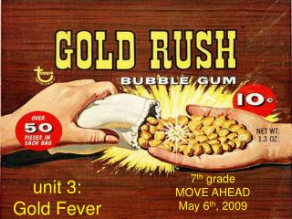 unit 3: Gold Fever