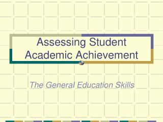 Assessing Student Academic Achievement