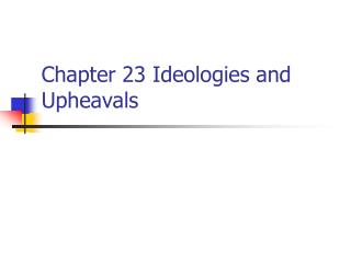Chapter 23 Ideologies and Upheavals