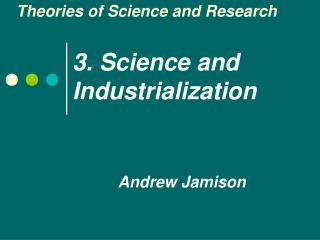 3.  Science and Industrialization