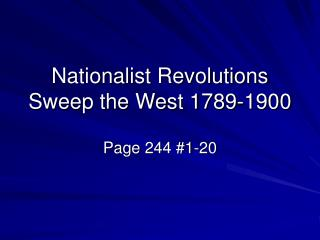Nationalist Revolutions Sweep the West 1789-1900
