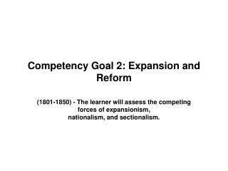 Competency Goal 2: Expansion and Reform