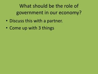 What should be the role of government in our economy?