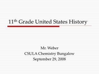 11 th  Grade United States History