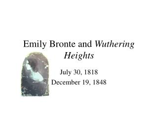 Emily Bronte and  Wuthering Heights