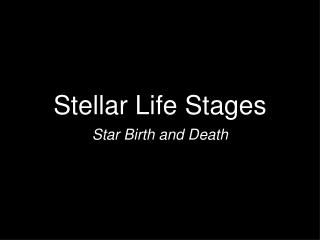 Stellar Life Stages