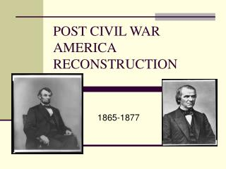 POST CIVIL WAR AMERICA RECONSTRUCTION