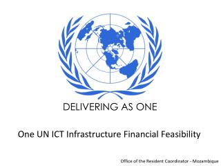 One UN ICT Infrastructure Financial Feasibility