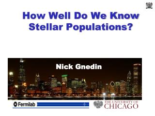 How Well Do We Know Stellar Populations?