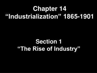 "Chapter 14 ""Industrialization"" 1865-1901"