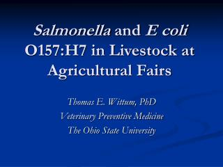 Salmonella  and  E coli  O157:H7 in Livestock at Agricultural Fairs