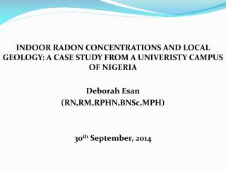 INDOOR RADON CONCENTRATIONS AND LOCAL GEOLOGY: A CASE STUDY FROM A UNIVERISTY CAMPUS OF  NIGERIA