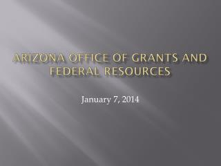 Arizona Office of  Grants and Federal Resources