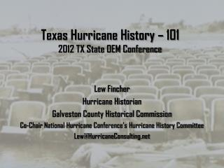 Texas Hurricane History – 101 2012 TX State OEM Conference
