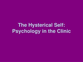 The Hysterical Self: Psychology in the Clinic