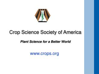 Crop Science Society of America Plant Science for a Better World