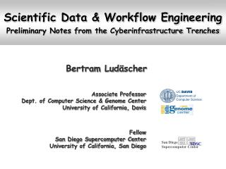 Scientific Data & Workflow Engineering Preliminary Notes from the Cyberinfrastructure Trenches