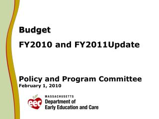 Budget FY2010 and FY2011Update  Policy and Program Committee February 1, 2010