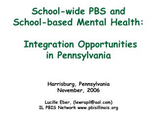School-wide PBS and  School-based Mental Health:  Integration Opportunities in Pennsylvania