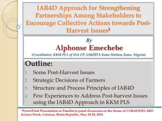 IAR4D Approach for Strengthening Partnerships Among Stakeholders to Encourage Collective Actions towards Post-Harvest Is
