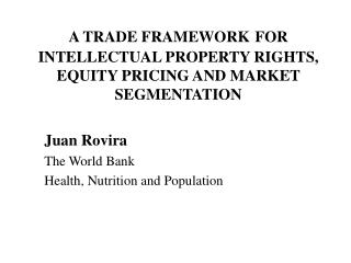 A TRADE FRAMEWORK FOR INTELLECTUAL PROPERTY RIGHTS, EQUITY PRICING AND MARKET SEGMENTATION