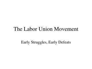 The Labor Union Movement
