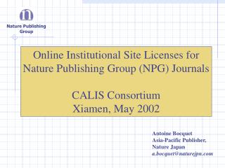 Online Institutional Site Licenses for Nature Publishing Group (NPG) Journals CALIS Consortium