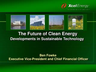 The Future of Clean Energy Developments in Sustainable Technology